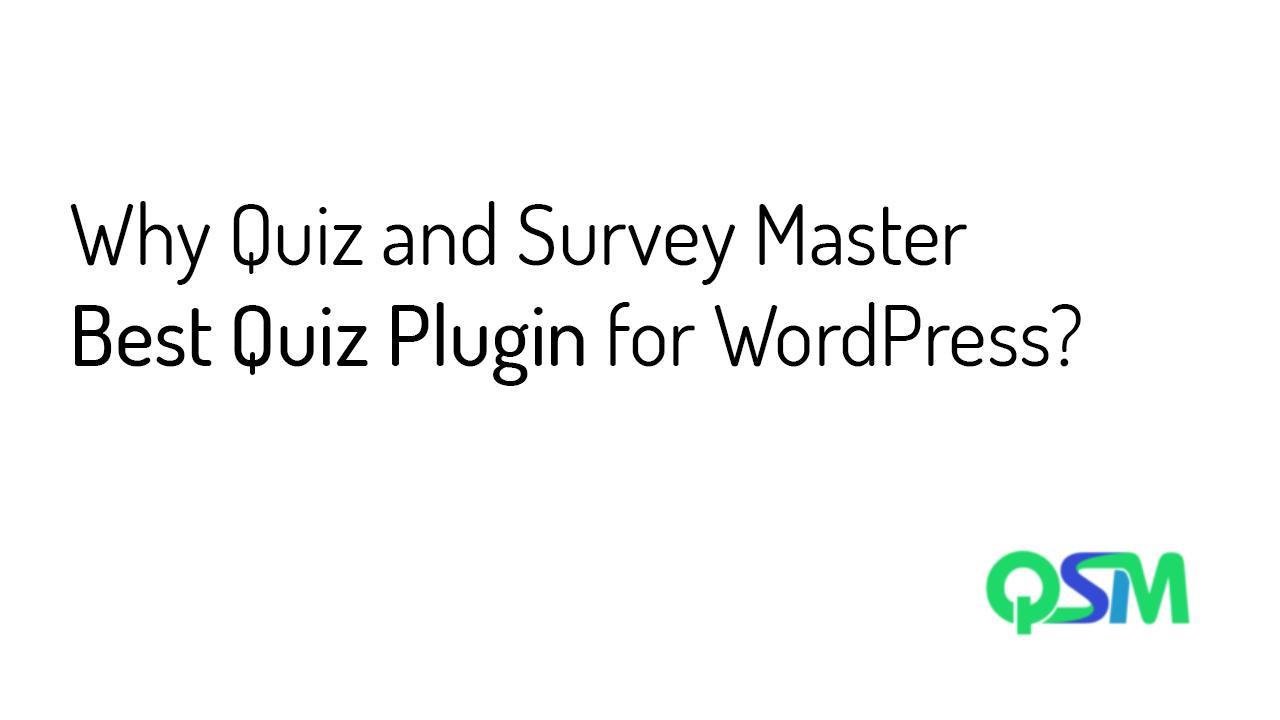 Why Quiz and Survey Master Best Quiz Plugin for WordPress