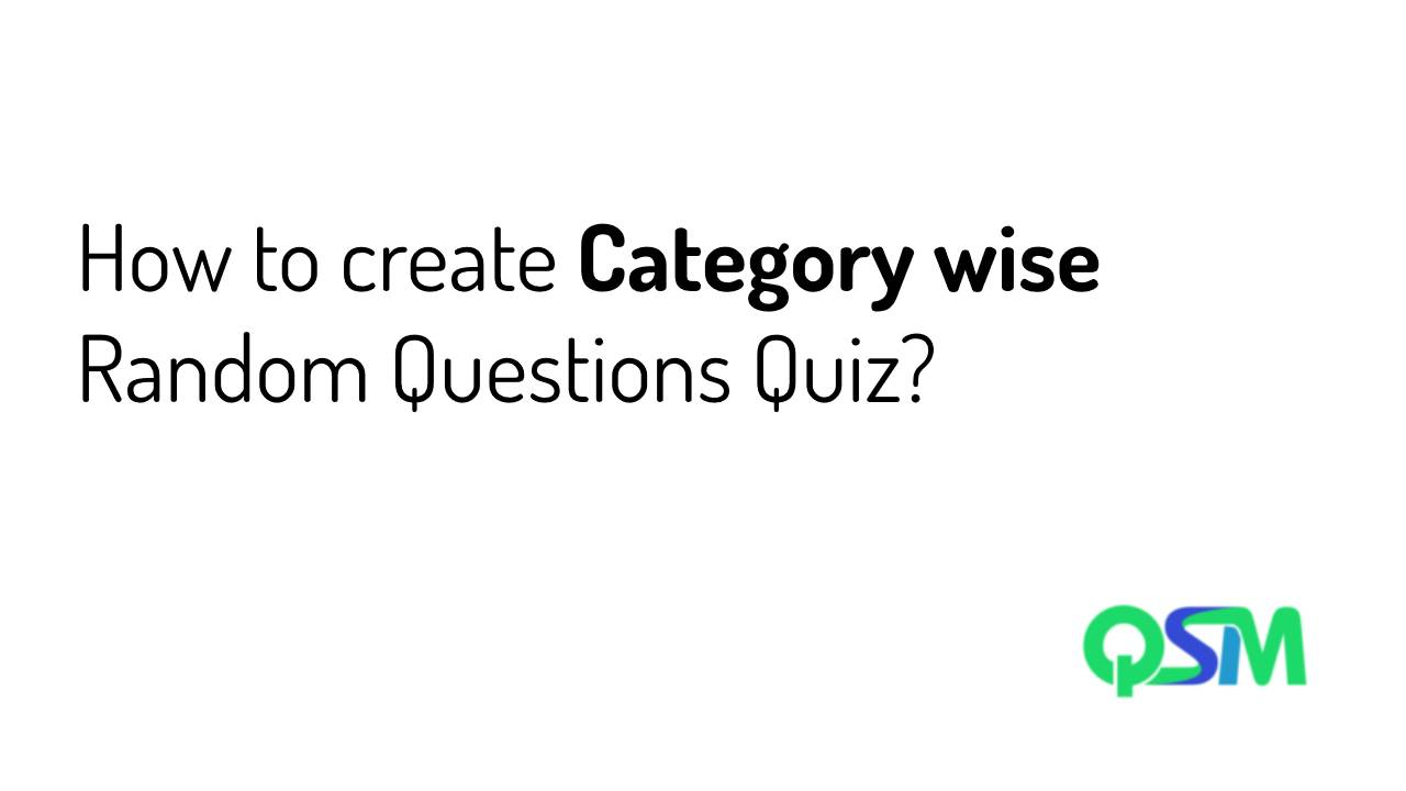 How-to-create-category-wise-random-questions-quiz-QSM