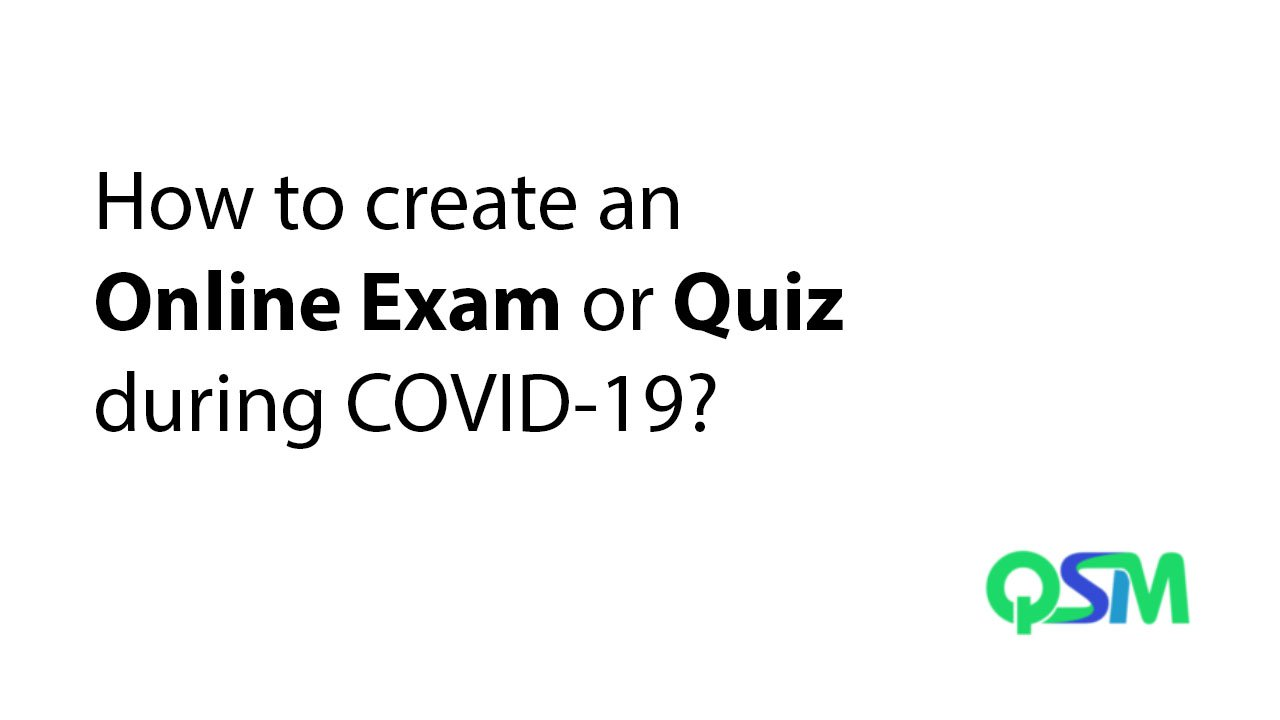 How to create an Online Exam or Quiz during COVID-19