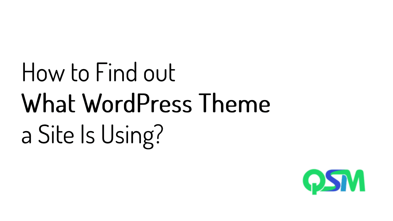 How to Find out What WordPress Theme a Site Is Using?