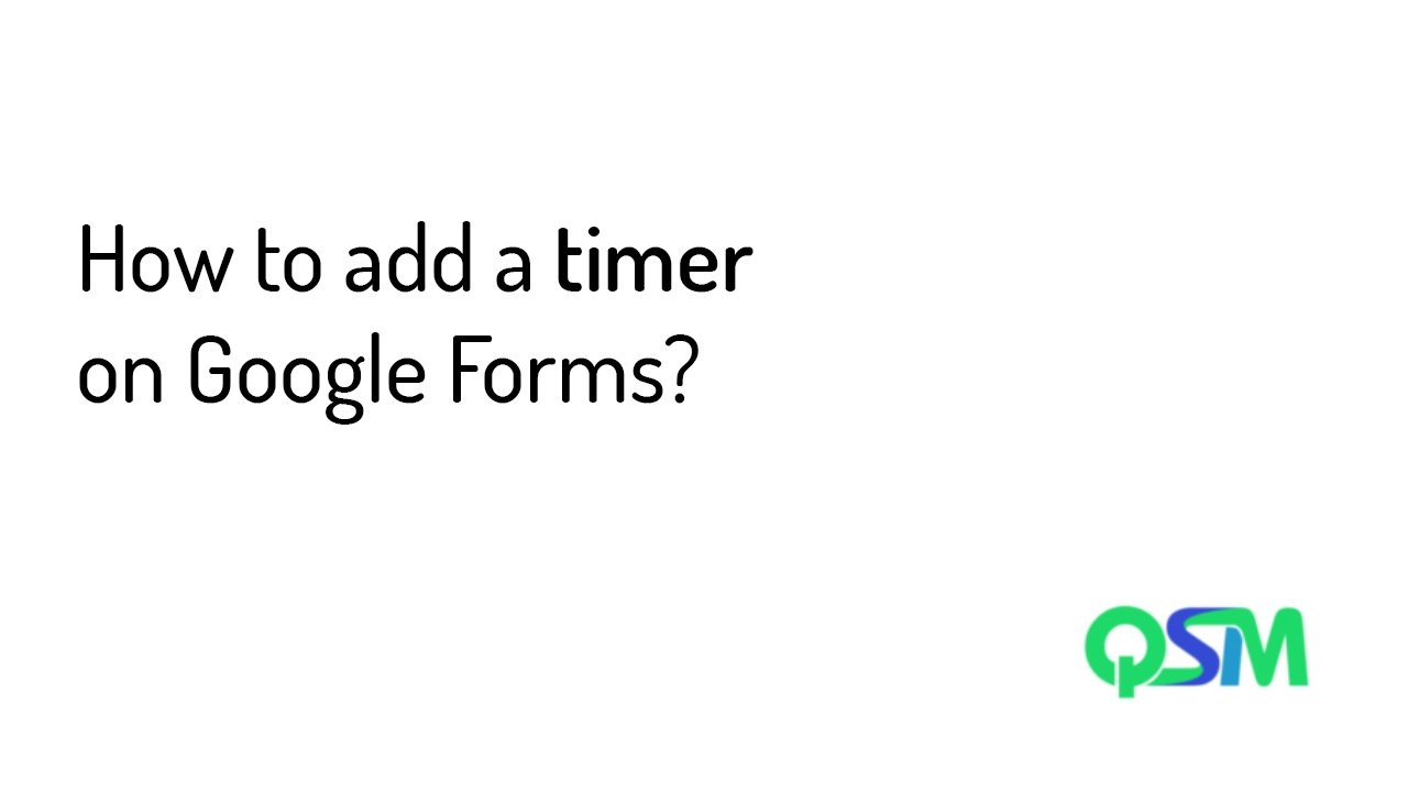 How to add a timer on Google Forms?
