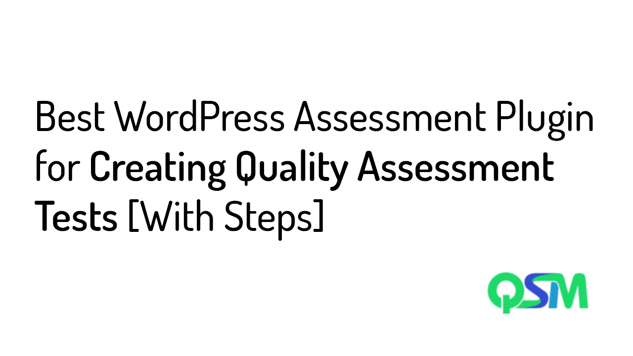 Best WordPress Assessment Plugin for Creating Quality Assessment Tests [With Steps]