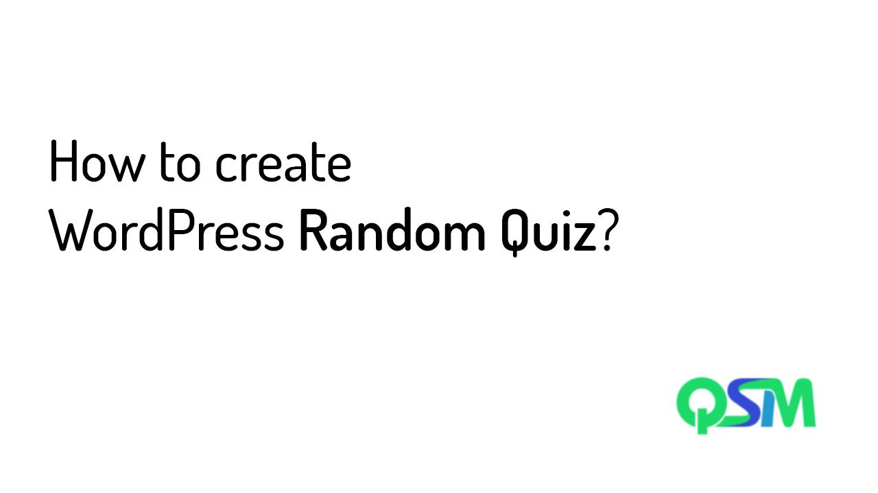 Creating WordPress Random Quiz - Quiz and Survey Master Plugin