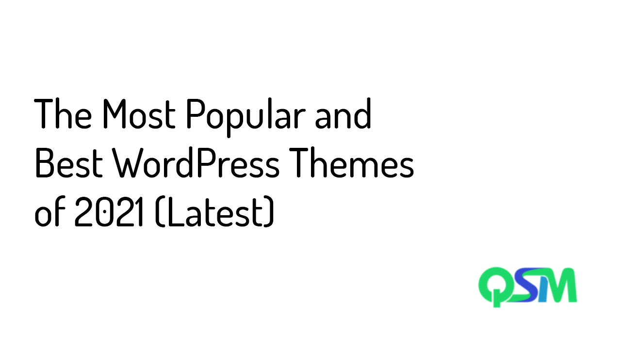 The Most popular and best wordpress themes of 2021