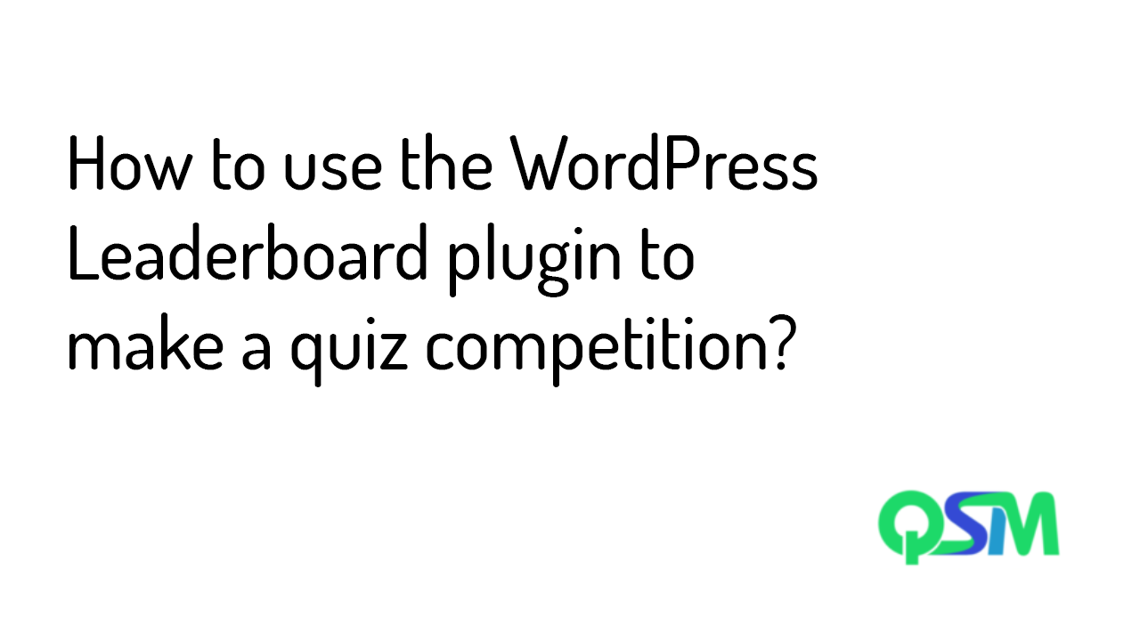 How to use the WordPress Leaderboard plugin to make a quiz competition - Banner