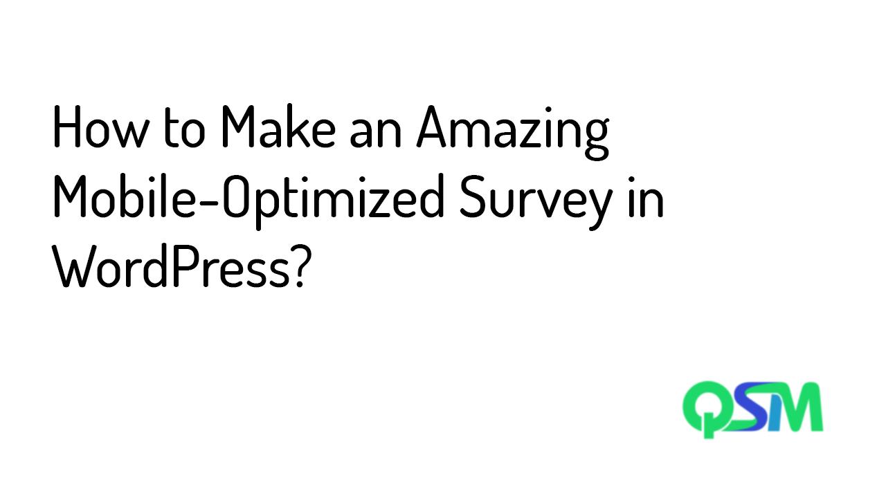 Mobile-optimized survey