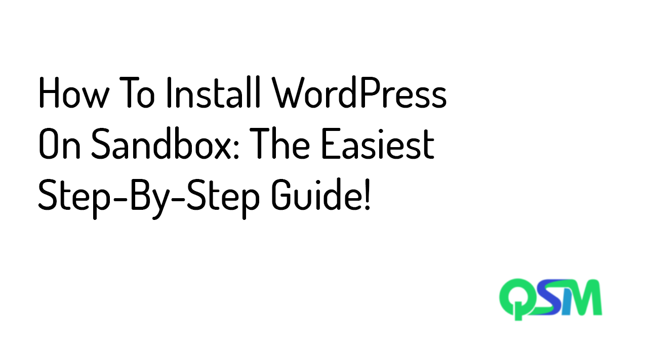 How To Install WordPress On Sandbox- The Easiest Step-By-Step Guide - Banner