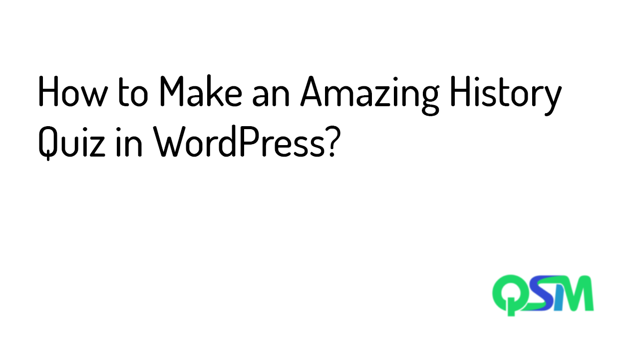 How to Make a History Quiz in WordPress- template