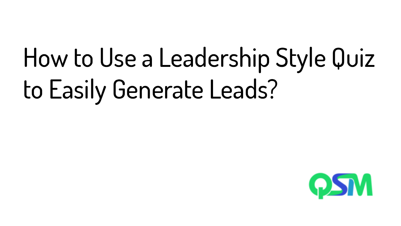 How to Use a Leadership Style Quiz to Easily Generate Leads- template