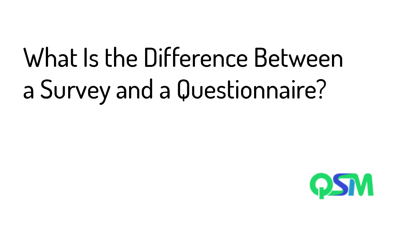 What Is the Difference Between a Survey and a Questionnaire